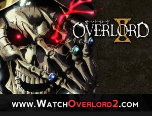 Watch Over Lord Season 2 - 1 Anime Online